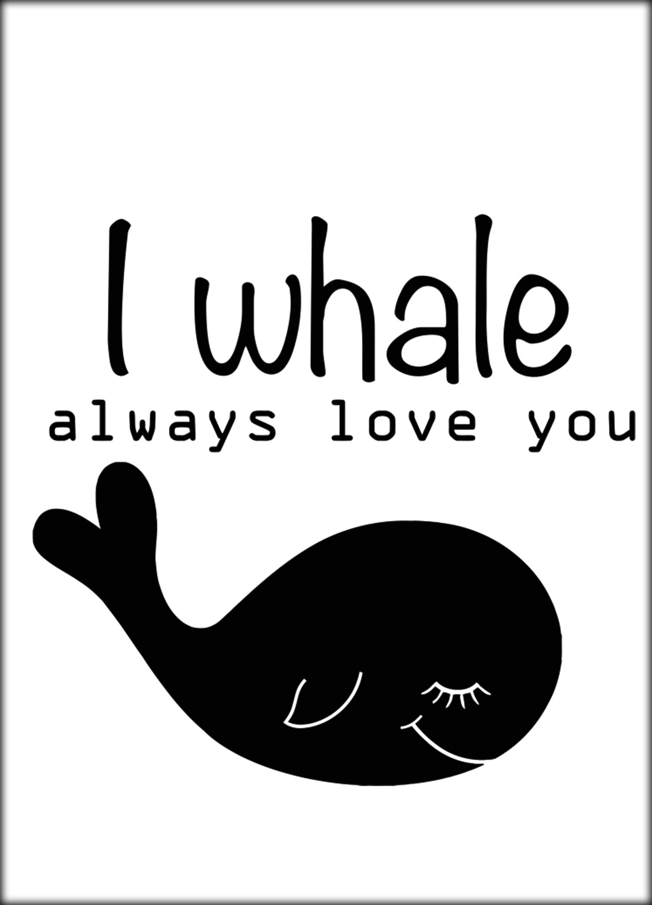 Poster 'I Whale Always Love You'